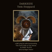 Darkside: Tom Stoppard (A BBC Play For Radio Incorporating The Dark Side Of The Moon By Pink Floyd Lyrics By Roger Waters)