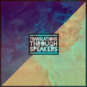 Image result for translations through speakers album cover