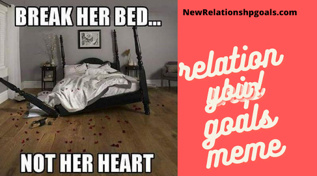 Relationship Goals Memes