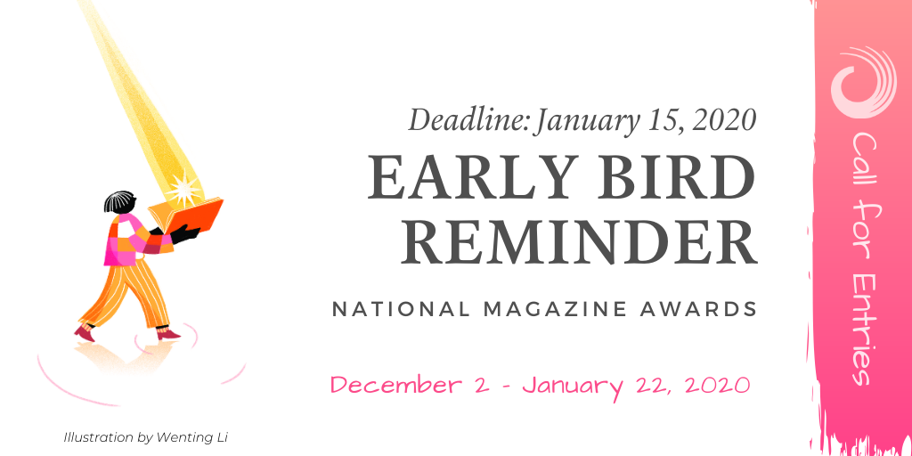 National Magazine Awards Early Bird Deadline Reminder.