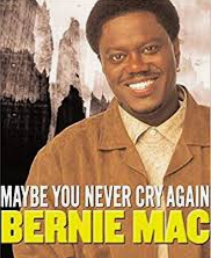 Maybe you never cry again by Bernie Mac Cover Art