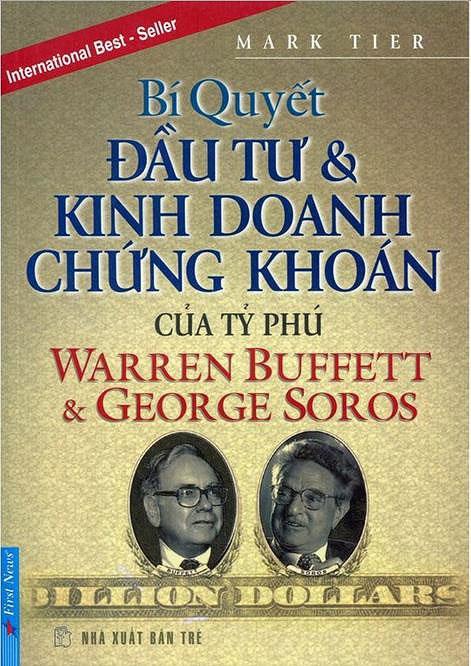 Bí quyết đầu tư kinh doanh chứng khoán của tỷ phú Warren Buffett và George Soros