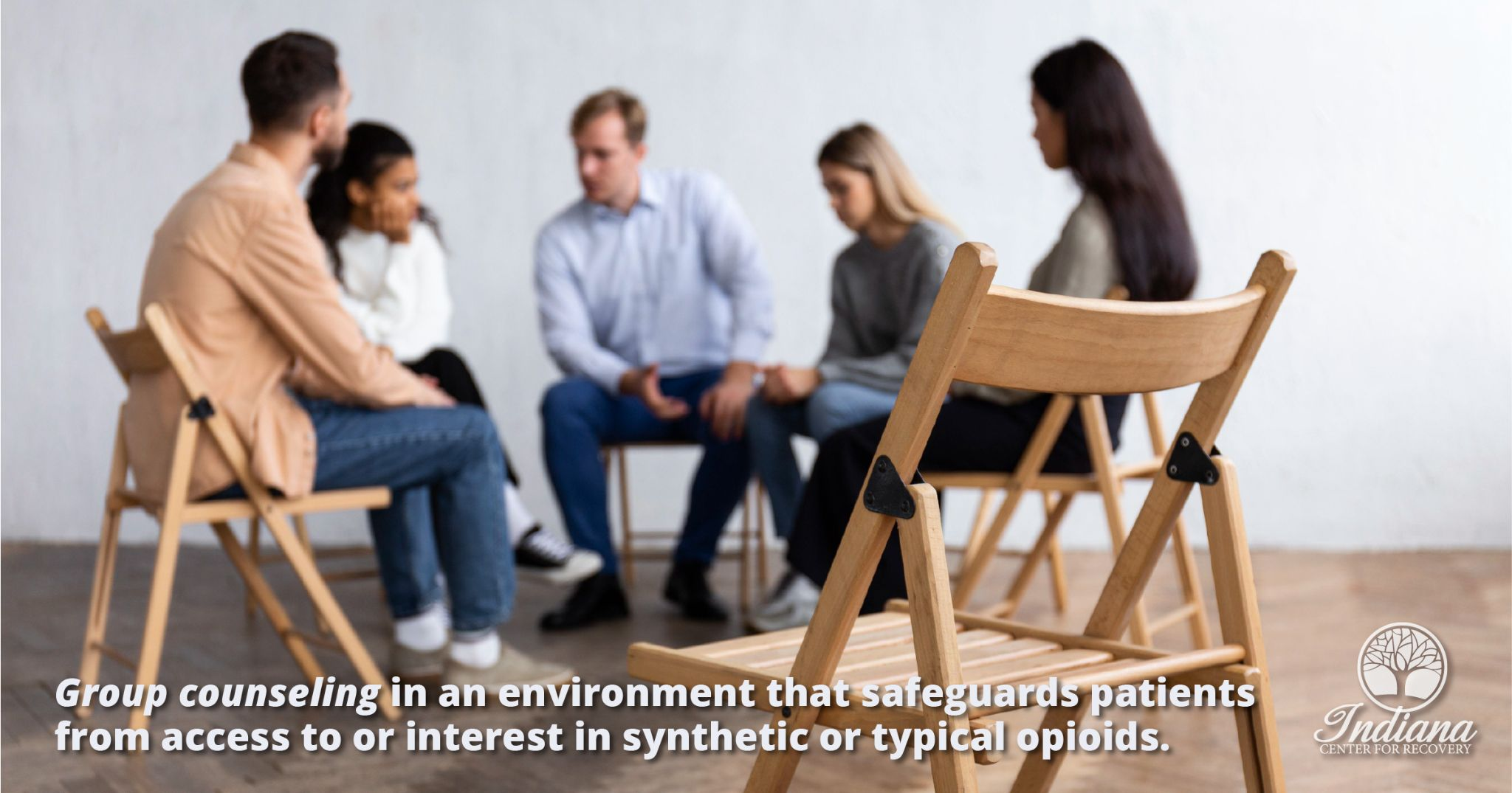 group counseling in an environment that safeguards patients from access to or interest in synthetic or typical opioids