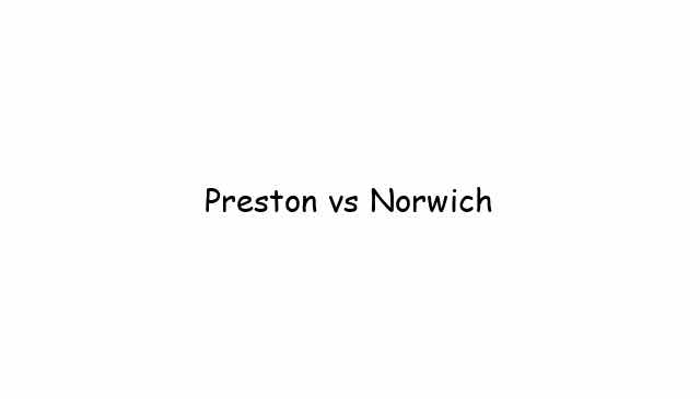 Preston vs Norwich