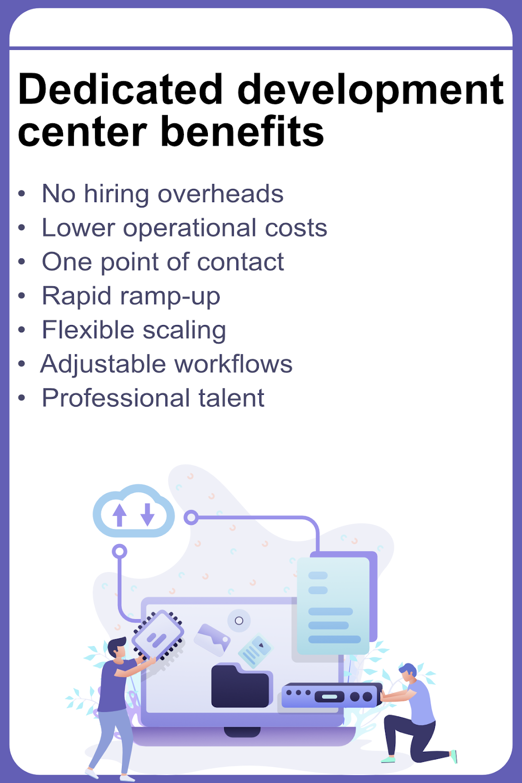 Dedicated development center benefits list