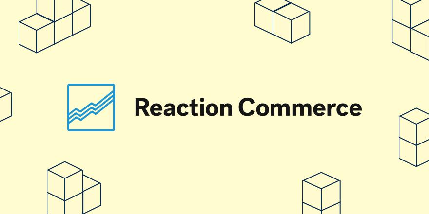 reaction commerce for ecommerce