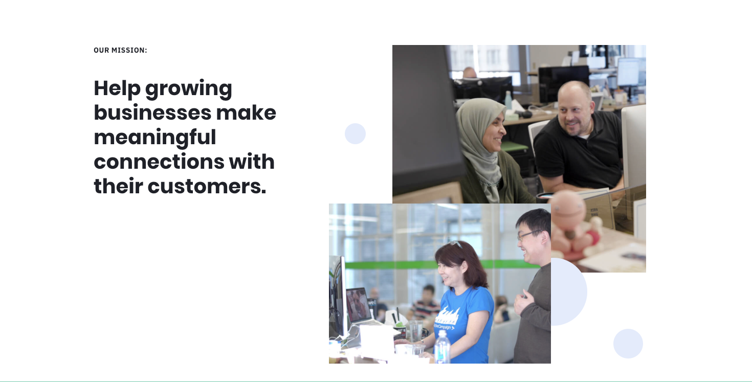 Mission statement - Help Growing Businesses Make Meaningful Connections with Their Customers.