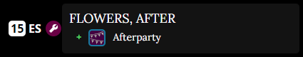 An image of the Feed, dated as the Earlsiesta of Season 15. It reads FLOWERS, AFTER, and then a plus symbol, the Afterparty logo, and the word Afterparty.