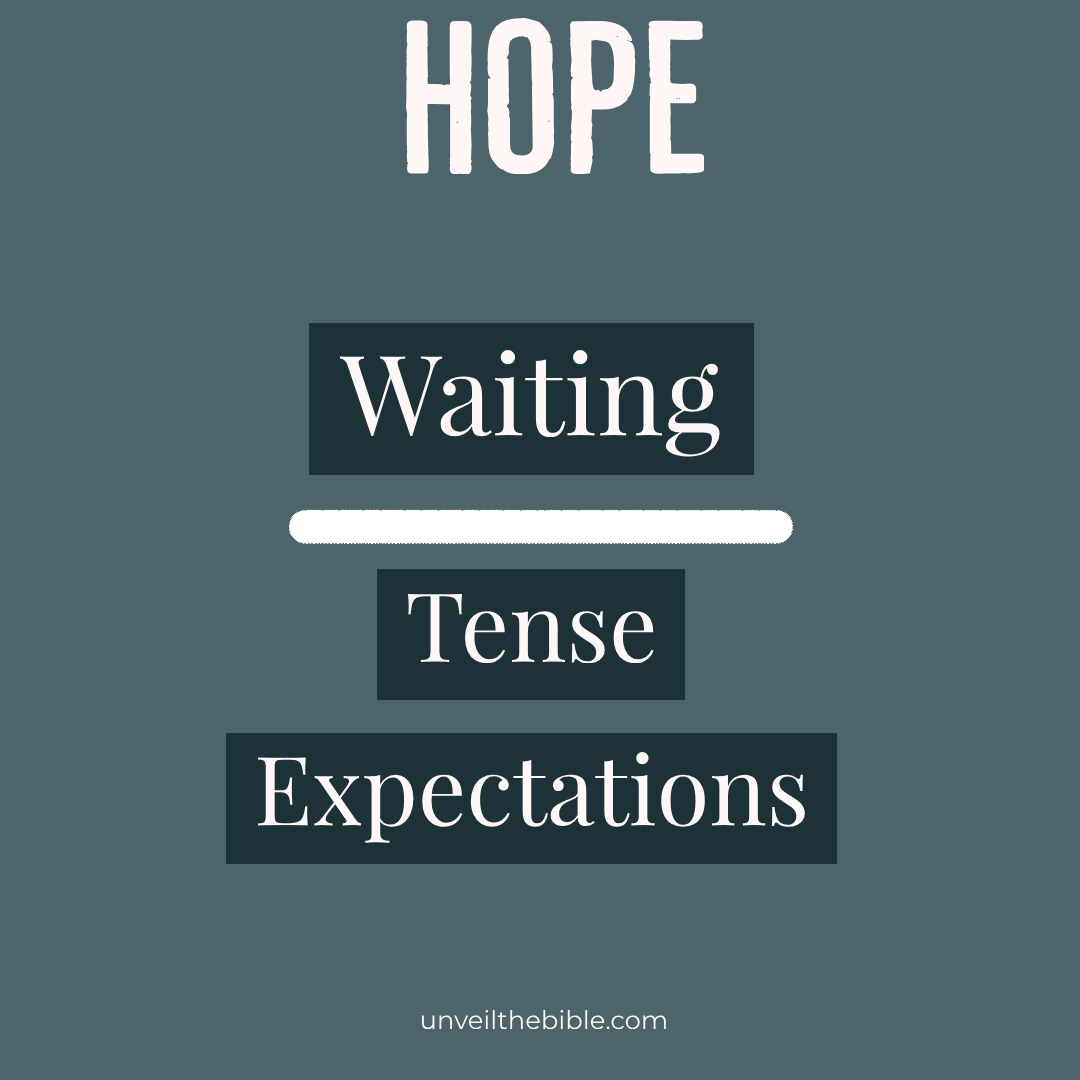 Hope in the Bible - waiting and tense expectations