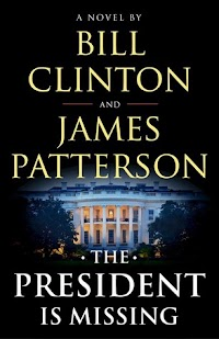 Release Date - 6/4  President Bill Clinton and bestselling novelist James Patterson have written a spellbinding thriller, The President is Missing.  As the novel opens, a threat looms. Enemies are planning an attack of unprecedented scale on America. Uncertainty and fear grip Washington. There are whispers of cyberterror and espionage and a traitor in the cabinet. The President himself becomes a suspect, and then goes missing...  Set in real time, over the course of three days, The President Is Missing is one of the most dramatic thrillers in decades. And it could all really happen. The President Is Missing is Bill Clinton and James Patterson's totally authentic and spellbinding thriller.