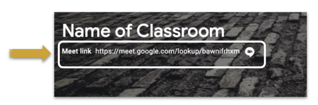Image of a Google Classroom banner with a yellow arrow pointing to the Google Meet link under the Name of the Classroom.