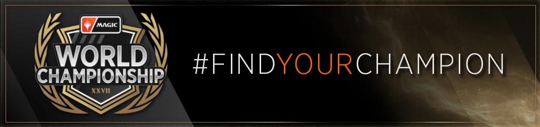 C:UsersJosef JanákDesktopMagicStředeční VýhledyStředeční Výhledy 18Worlds XXVII - Find Your Champion.png