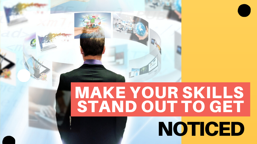 How to make your skills stand out to get noticed