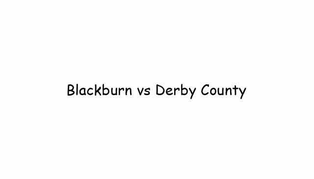 Blackburn vs Derby County