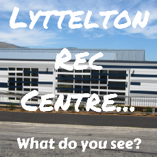 Lyttelton Recreation Centre What could be