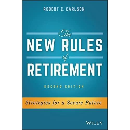 The New Rules of Retirement