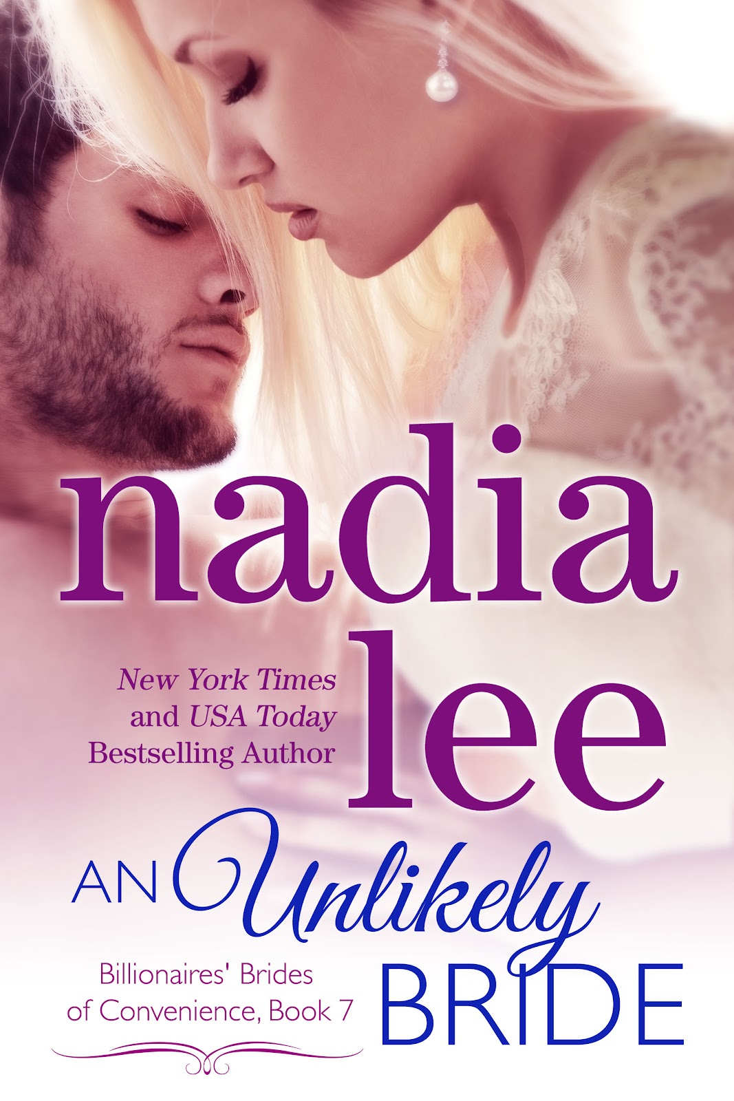 COVER REVEAL FOR NADIA LEE'S AN UNLIKELY BRIDE, BOOK 7 IN