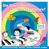 On Your Mark, Get Set, Dance! Music for Creative Movement