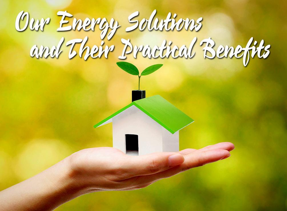 Energy Solutions and Their Practical Benefits