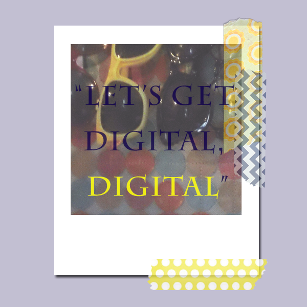 'Let's Get Digital, Digital' Featured Image.png