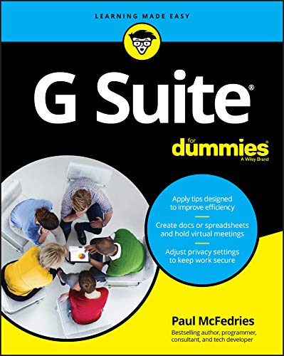 G Suite For Dummies (For Dummies (Computer/Tech)) 1st Edition by Paul McFedries.