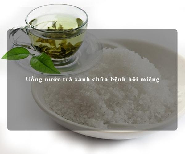 Uống nước trà xanh chữa bệnh hôi miệng 3