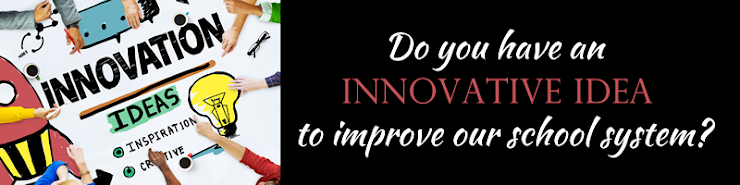 Do you have an innovative idea to improve our school system?