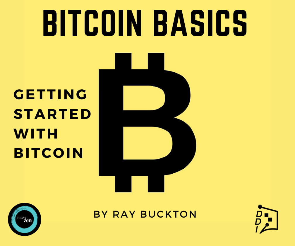 Bitcoin Basics, Getting Started With Bitcoin, By Ray Buckton