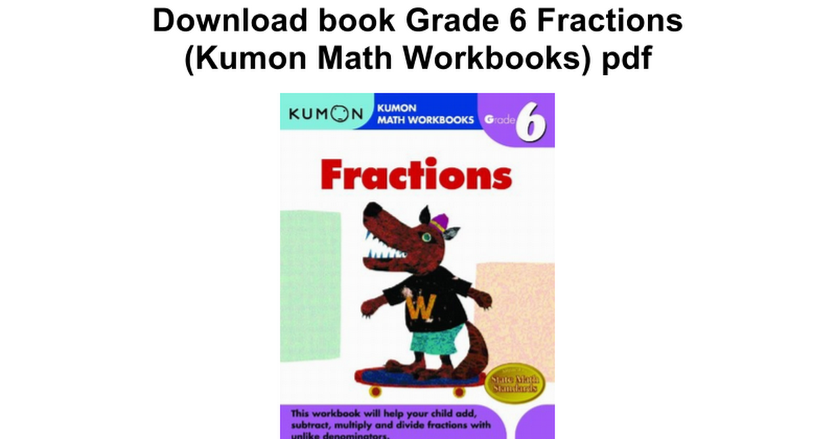 Grade 6 Fractions (Kumon Math Workbooks) - Google Docs
