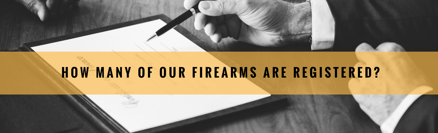 how many of our firearms are registered banner