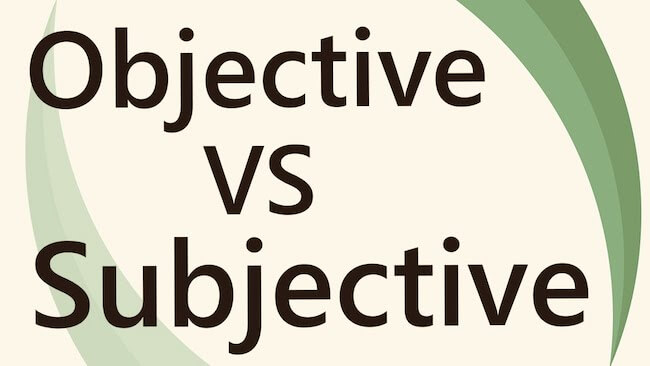 """Graphic that reads """"Objective versus Subjective"""""""