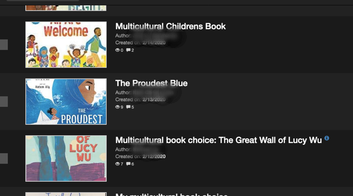 On the left: three colorful book covers. On the right: information about each book. Multicultural Childrens Book Author:[blurred out] Created on: 2/14/2020 The Proudest Blue Author: [blurred out] Created on: 2/13/2020 Multicultural book choice: The Great Wall of Lucy Wu Author: [blurred out] Created on: 2/12/2020