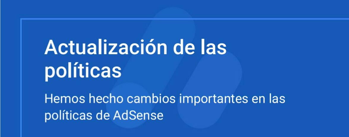 Entran en vigor los cambios en las políticas para editores de Google Adsense 1