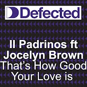 That's How Good Your Love Is (feat. Jocelyn Brown) [Club Mix]