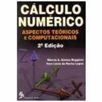 Cálculo Numérico: Aspectos Teóricos Computacionais - Vera Lucia Da Rocha Lopes; Marcia A. Gomes Ruggiero (8534602042)