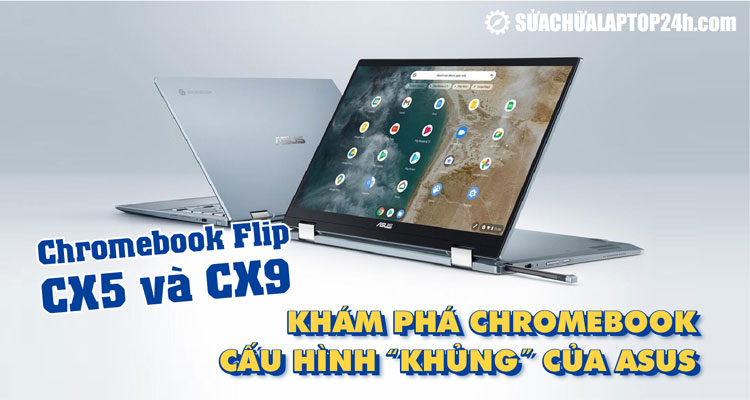 Bộ đôi Chromebook Flip CX5 và CX9 đến từ Asus
