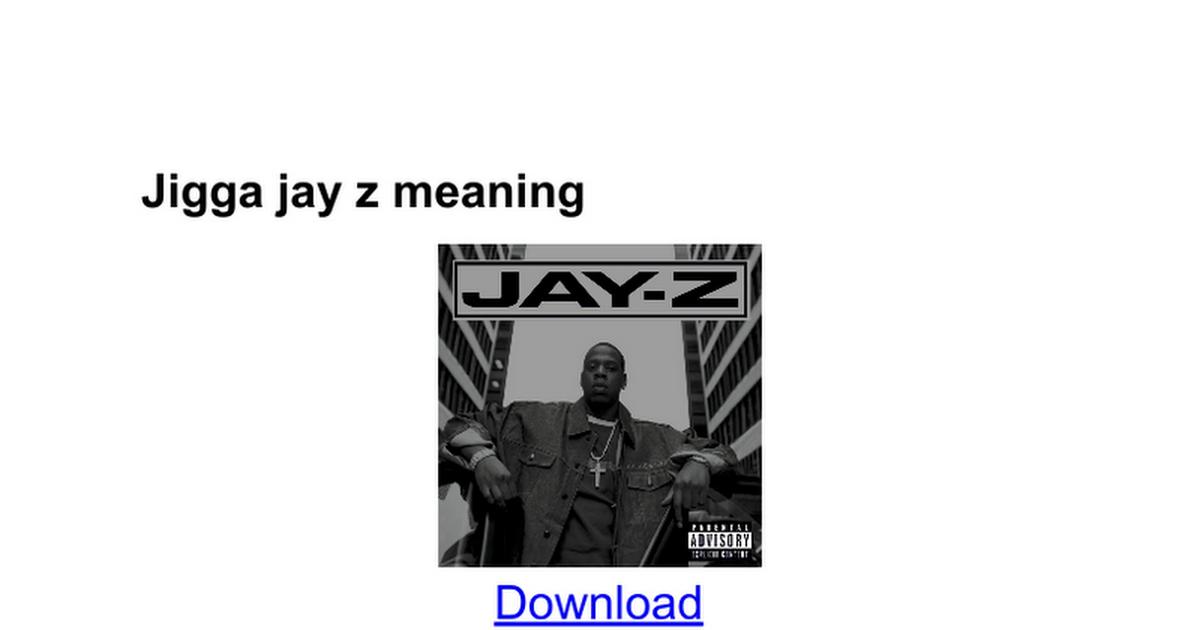 Jigga jay z meaning google docs malvernweather Image collections