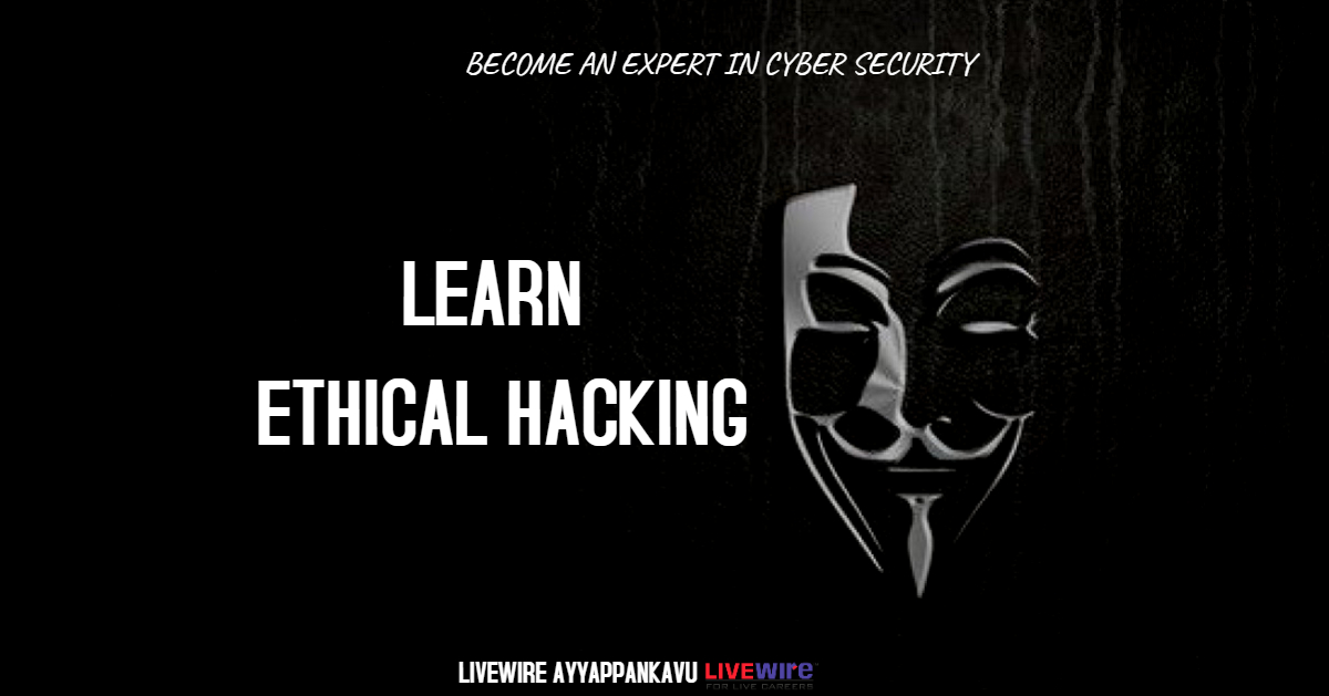 Learn ethical hacking at Livewire Ernakulam