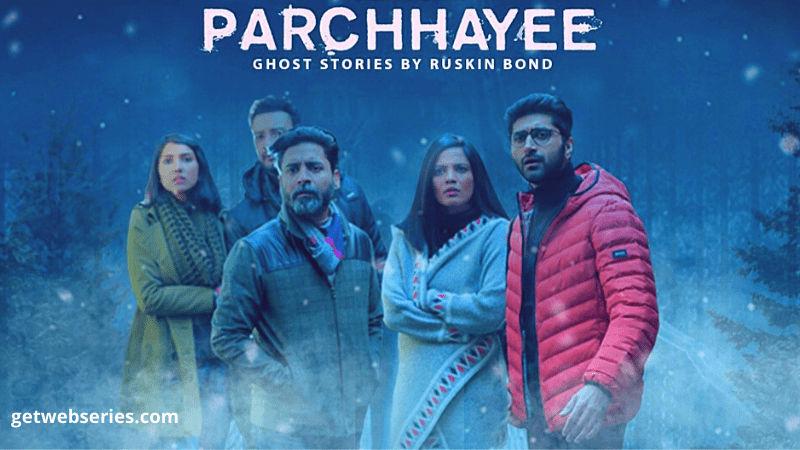 Parchhayee hindi horror web series list