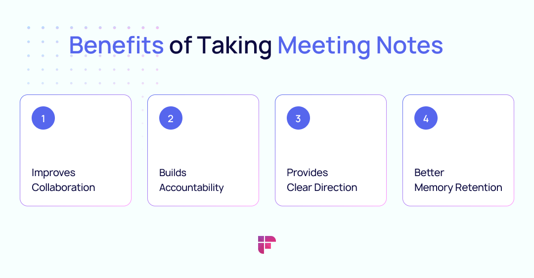 benefits of taking notes in a meeting includes better retention, improved collaboration, and better information retention