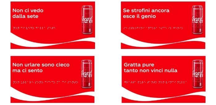 """Le immagini della campagna """"The Smile Can"""" di Coca-Cola mostrano una lattina ed una scritta doppia (sia in Braille che con lettere arabe). I claim citano: Non ci vedo dalla sete; Se strofini ancora esce il genio; Non urlare sono cieco ma ci sento; Gratta pure tanto non vinci nulla. Fonte: Marketing Ignorante"""