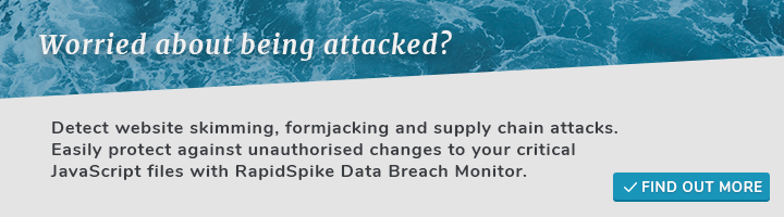 Detect website skimming, formjacking and supply chain attacks. Easily protect against unauthorised changes to your critical JavaScript files with RapidSpike Data Breach Monitor.