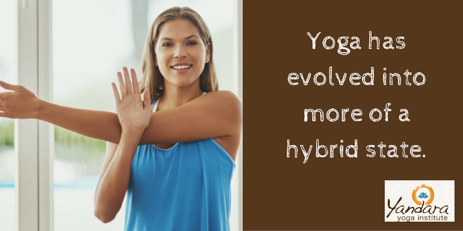 Yoga has evolved