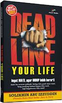 Dead Line Your Life, Ingat MATI Agar HIDUP Lebih Berarti | RBI