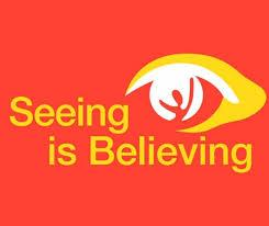 Image result for seeing is believing