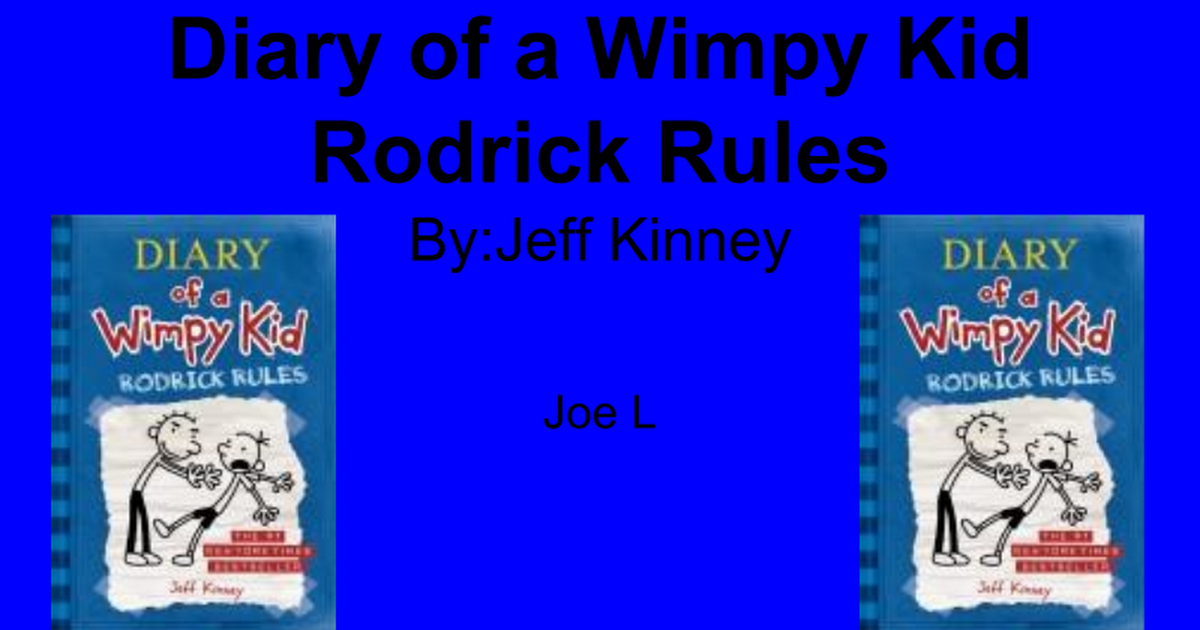 Diary Of A Wimpy Kid Rodrick Rules By Jeff Kinney Google Slides