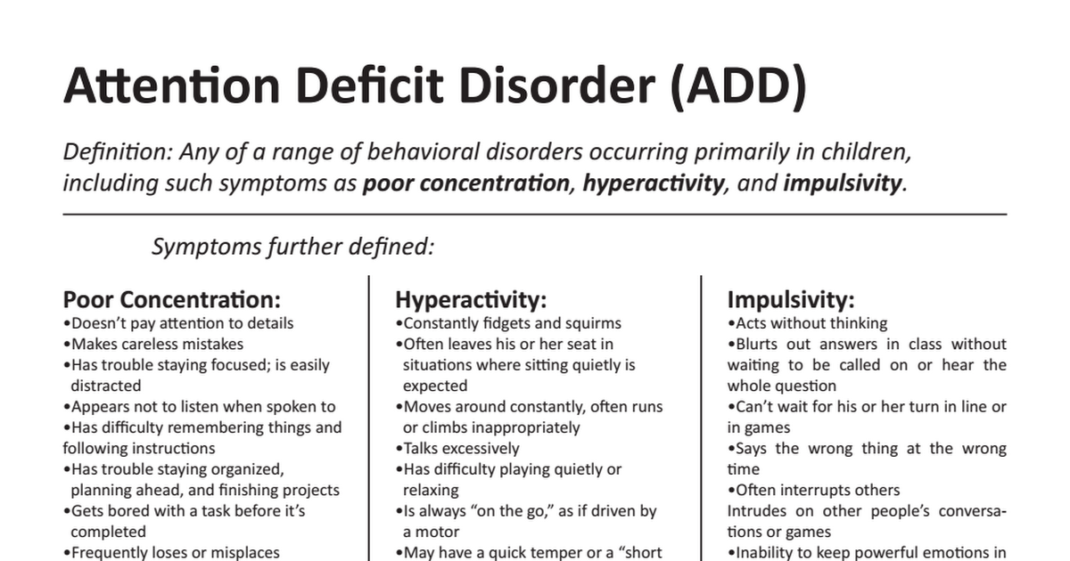 attention deficit disorder add essay Attention deficit disorder (add), also called attention deficit hyperactivity disorder (adhd), is a developmental disability estimated to affect between three to five percent of all children under the age of nineteen (barkley, 1990.