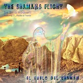 The Shamans Flight - El Vuelo del Chamán (J.L. Padilla & Friends)