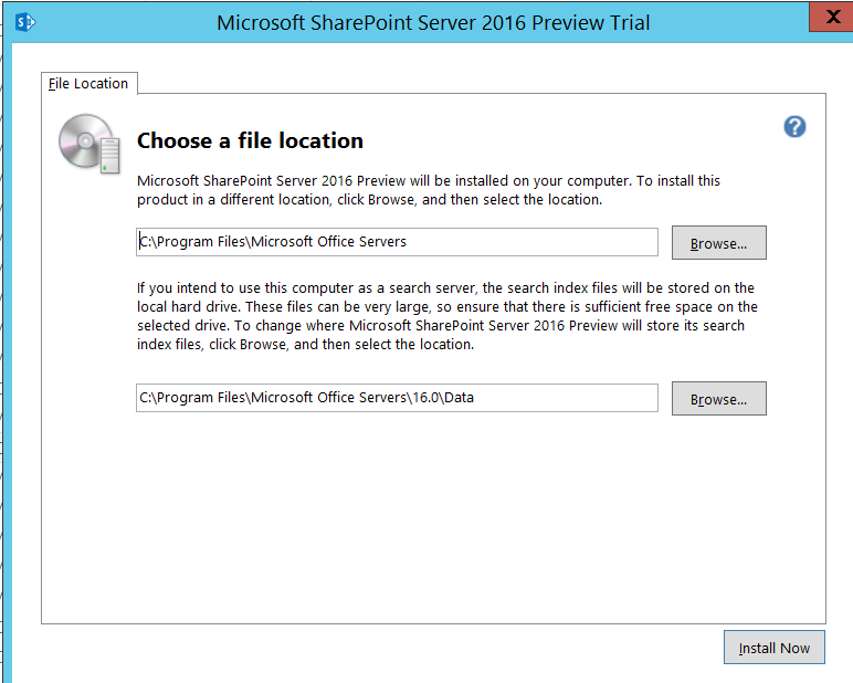 SharePoint 2016 IT Preview Choose File Location