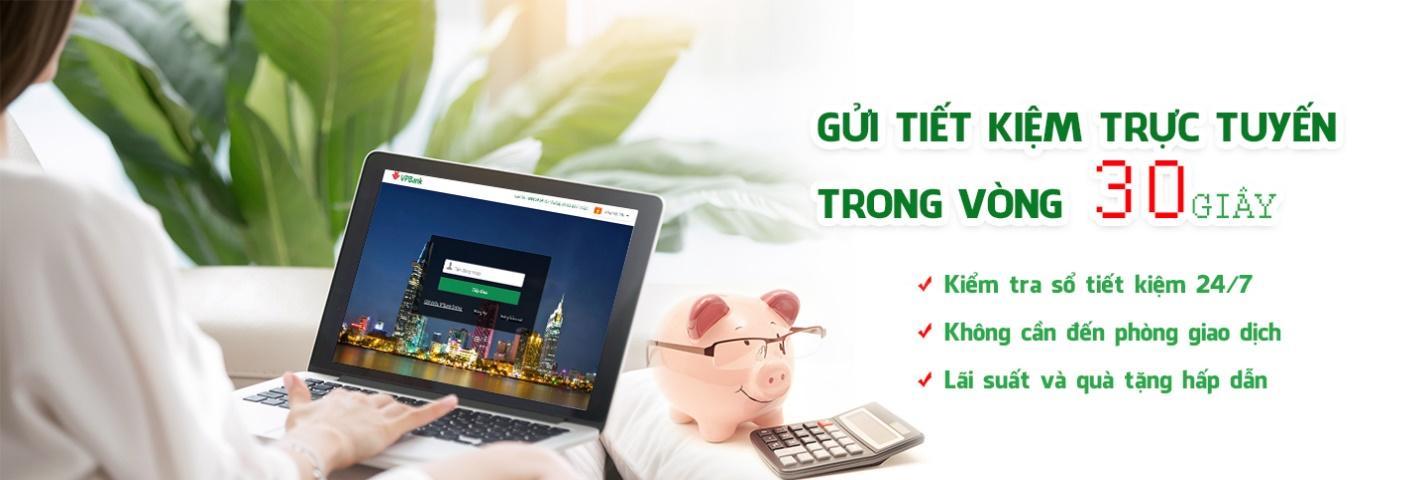 Gửi Tiết Kiệm Online: An Toàn - Tiện Lợi - Nhiều Ưu Đãi | VPBank